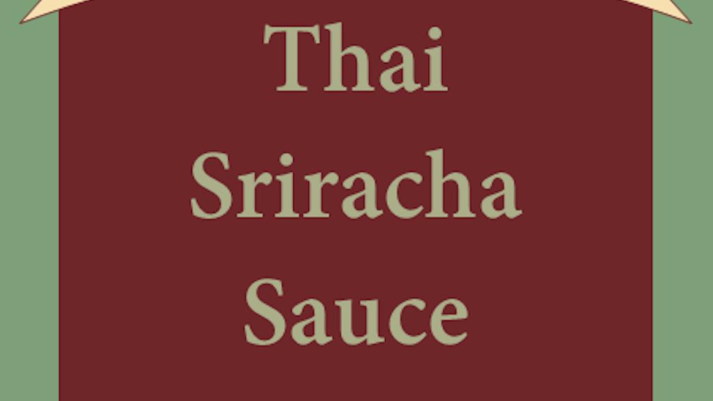 Siri Brand Thai Sriracha Sauce - My Family Recipe project video thumbnail