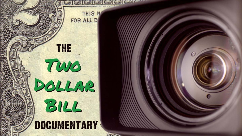 The Two Dollar Bill Documentary project video thumbnail