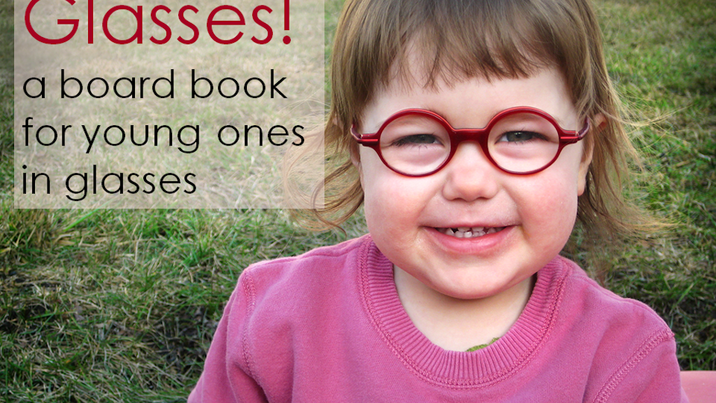 Glasses!  A board book for young ones in glasses project video thumbnail