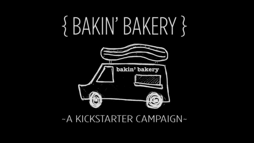 Bakin' Bakery Food Truck project video thumbnail