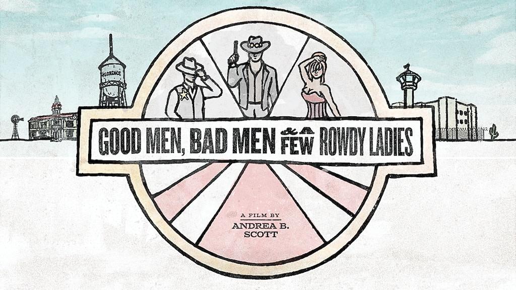 Good Men, Bad Men, and a Few Rowdy Ladies project video thumbnail