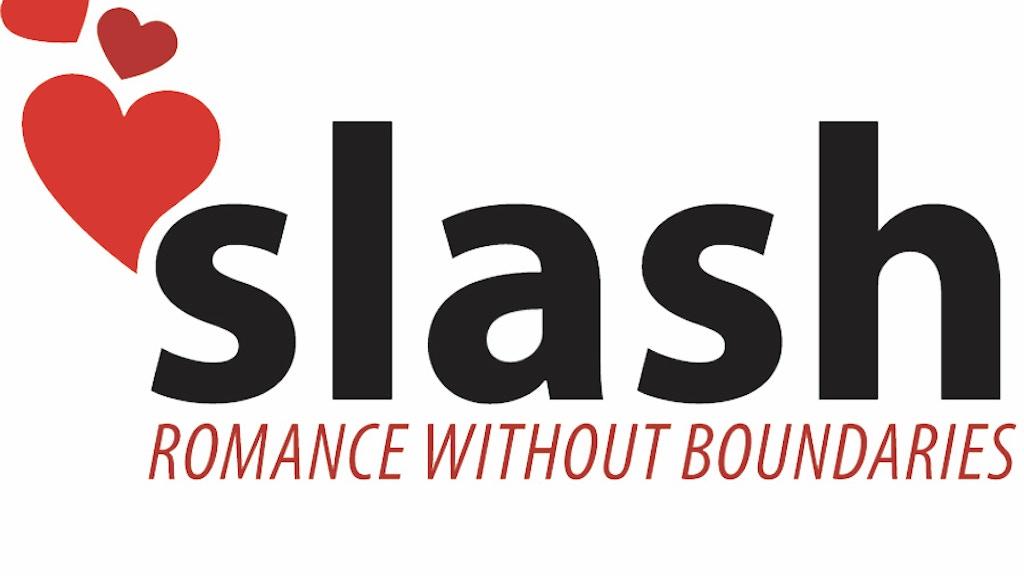slash: romance without boundaries project video thumbnail