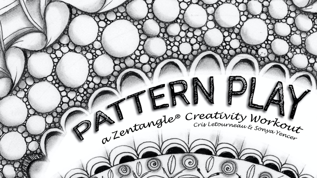 Pattern Play: a Zentangle Creativity Workout project video thumbnail