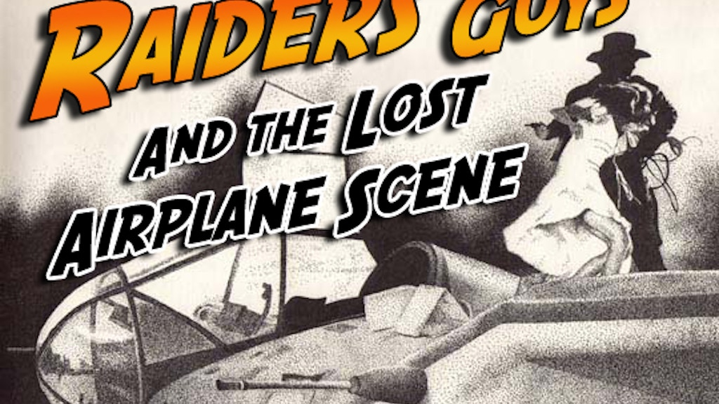 RAIDERS GUYS AND THE LOST AIRPLANE SCENE project video thumbnail