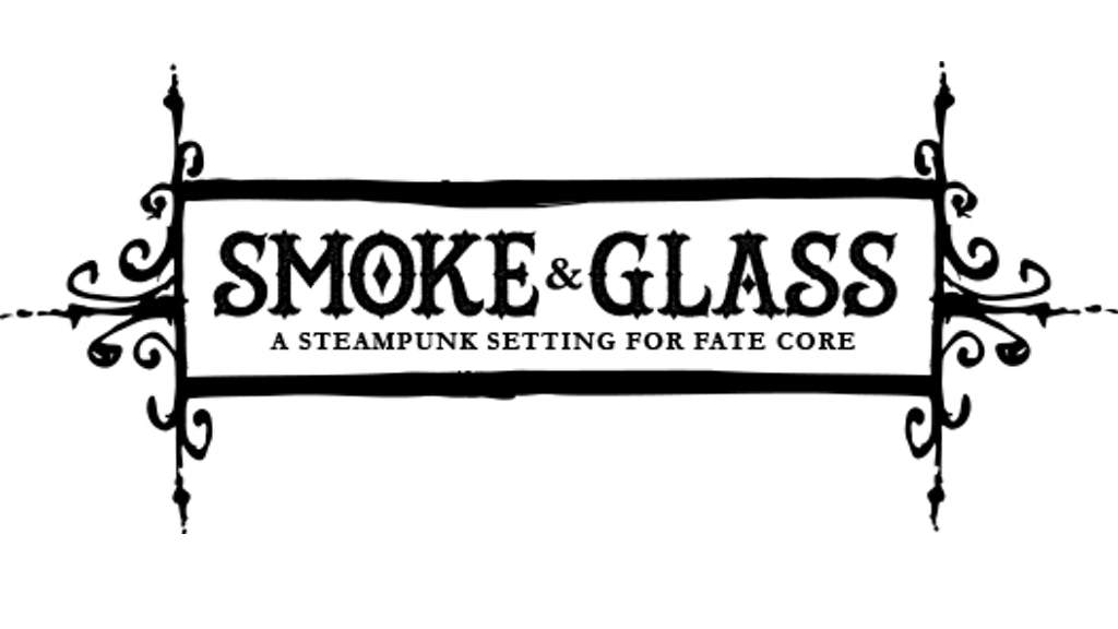 Smoke & Glass: A Steampunk Setting For Fate Core project video thumbnail