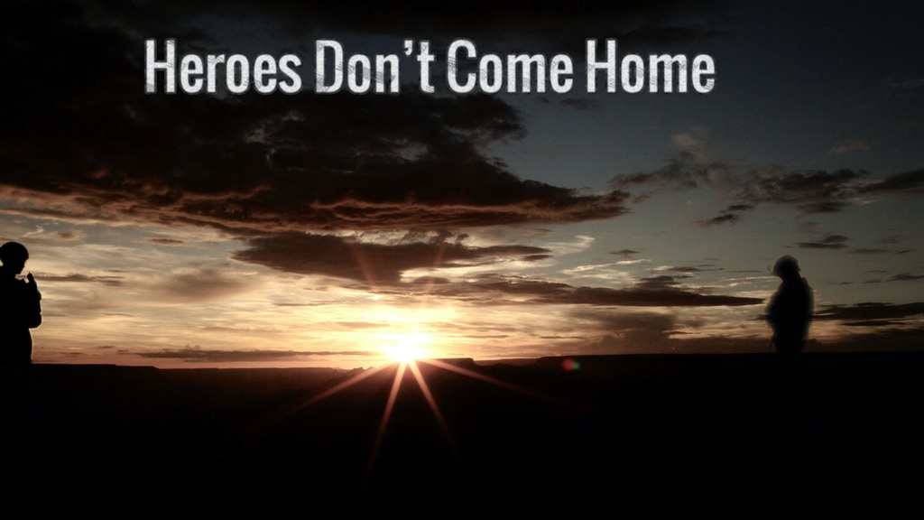 Heroes Don't Come Home project video thumbnail