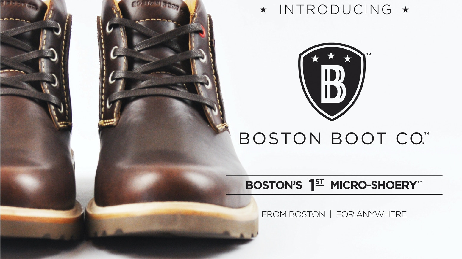 BOSTON'S 1st MICRO-SHOERY. We use the best ingredients in smaller batches, for guys who appreciate a well-made boot.