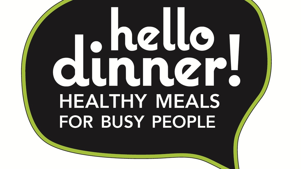 Hello Dinner! Healthy Meals for Busy People project video thumbnail