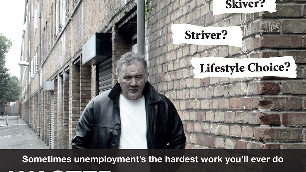 WASTED: If you DON'T think unemployment's a lifestyle choice, we think you'll like this film.