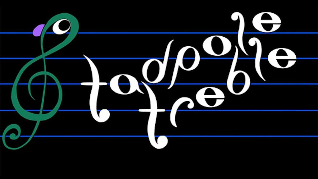 Tadpole Treble project video thumbnail