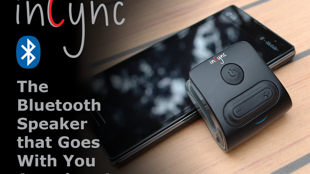 inCync - The Bluetooth Speaker that Goes With You Anywhere. project video thumbnail