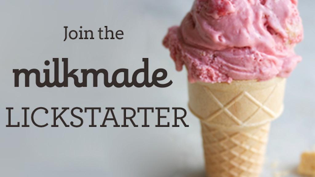 Milkmade Ice Cream's #Lickstarter project video thumbnail