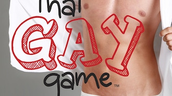 That Gay Game: a fun party game created by some gay guys.