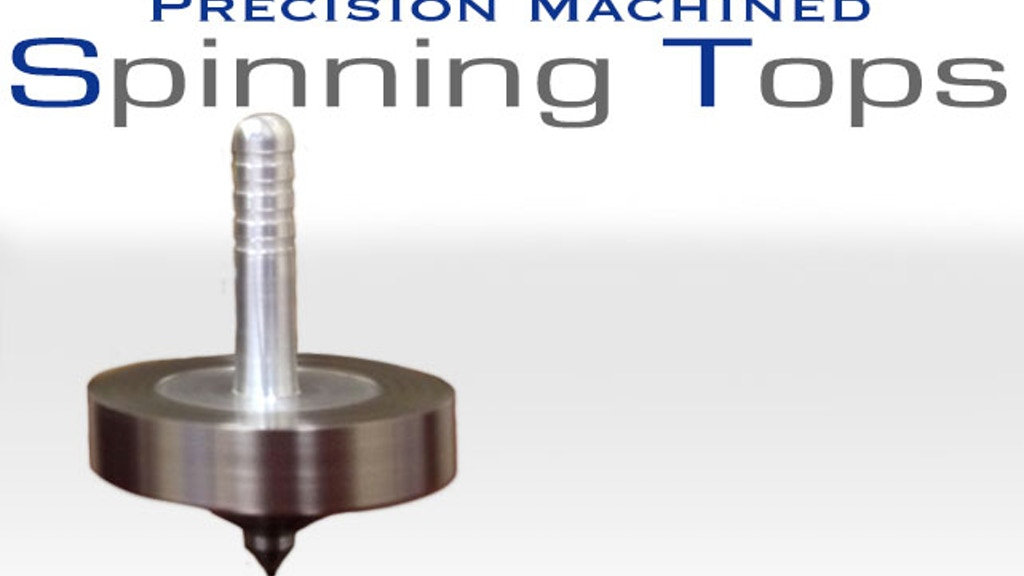 Precision Machined Spinning Tops project video thumbnail