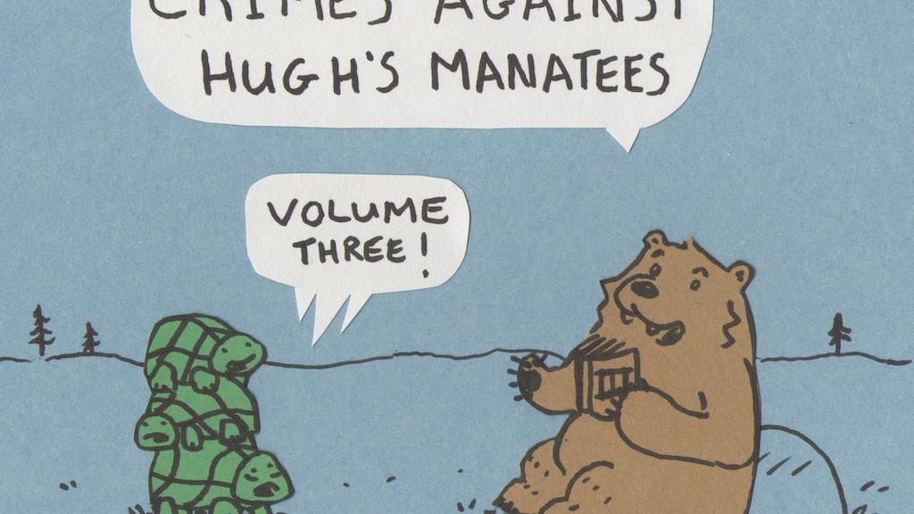 Crimes Against Hugh's Manatees Volume Three project video thumbnail