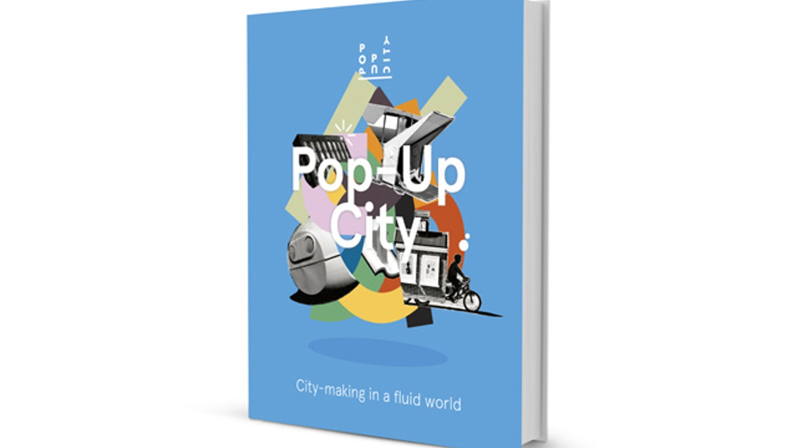Based on 5 years of insights from blogging, Pop-Up City presents a book about creative ideas for cities in a fluid world.