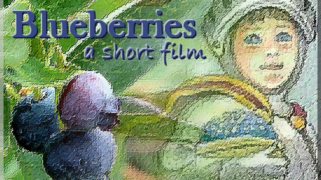 Blueberries - The Movie: a short film project video thumbnail