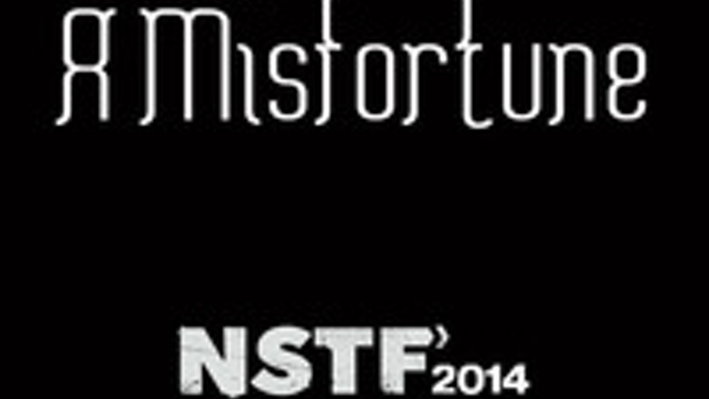 A Misfortune at the 2014 Next Stage Theatre Festival project video thumbnail