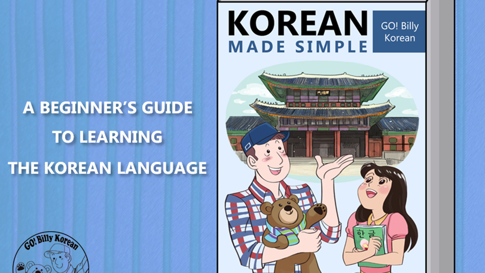 Korean Made Simple: A beginner's guide to Korean by Billy Go