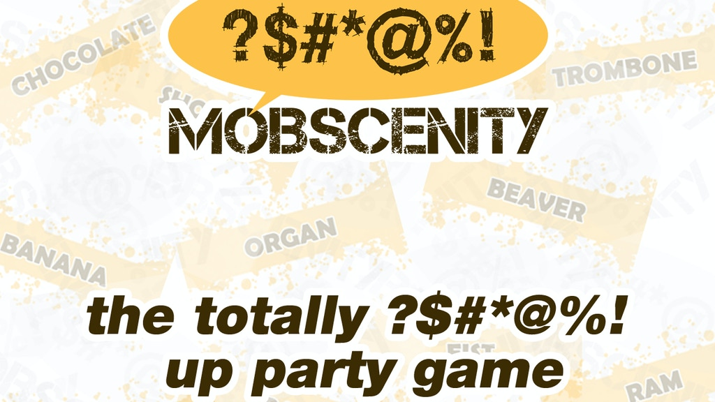 Mobscenity - The Totally ?$#*@%! Up Party Game project video thumbnail