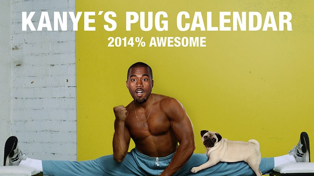 KANYE'S PUG CALENDAR - 2014% AWESOME project video thumbnail