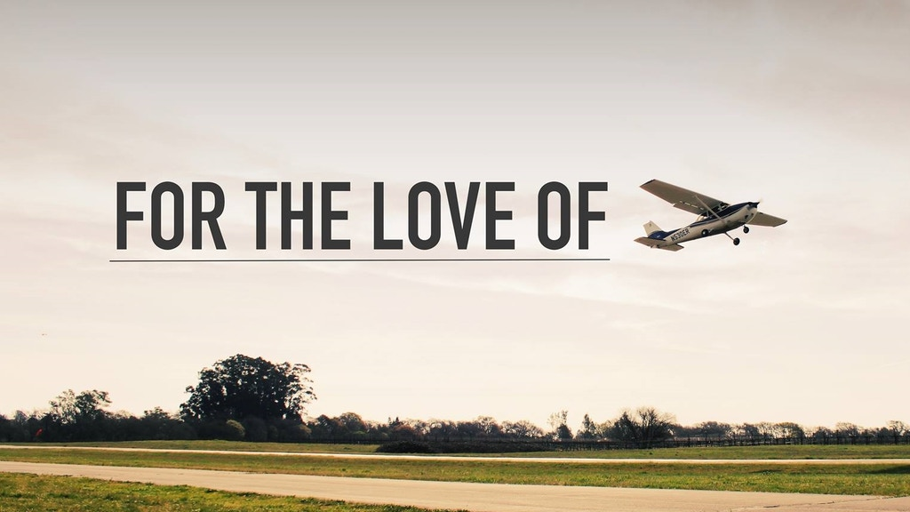 For the Love of Flight: An Aviation Film project video thumbnail