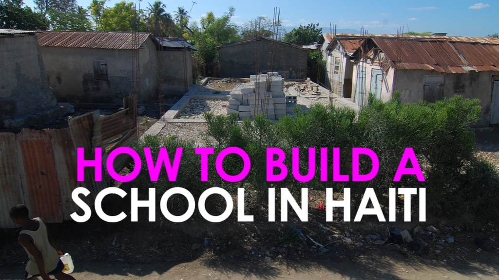 How to Build a School in Haiti project video thumbnail