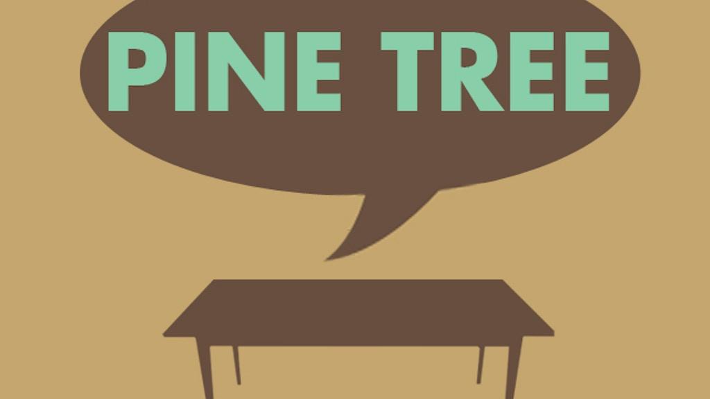 Pine Tree project video thumbnail