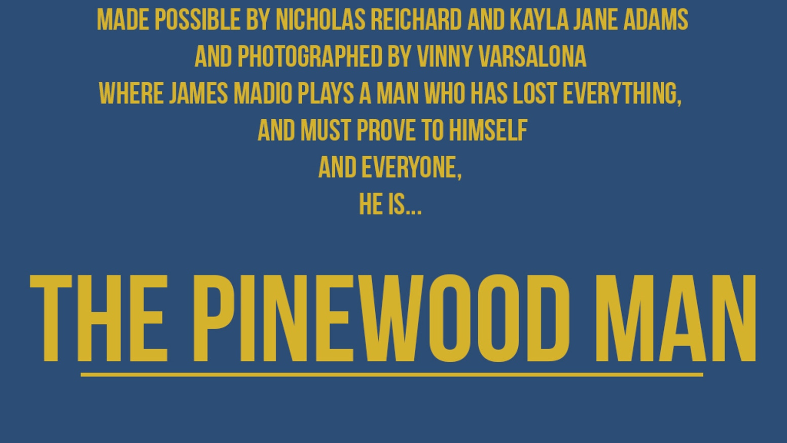 the pinewood man a short film starring james madio by gage hanlon