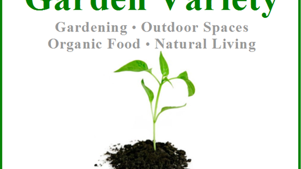 Project image for Garden Variety | Gardening, Outdoor Living, Organic Food
