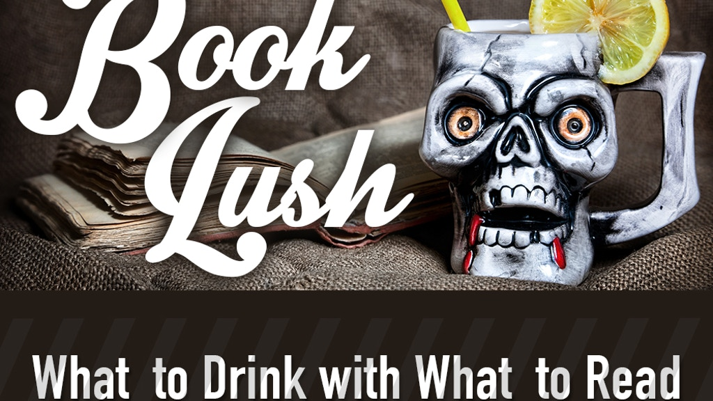 Book Lush: What to Drink with What to Read project video thumbnail