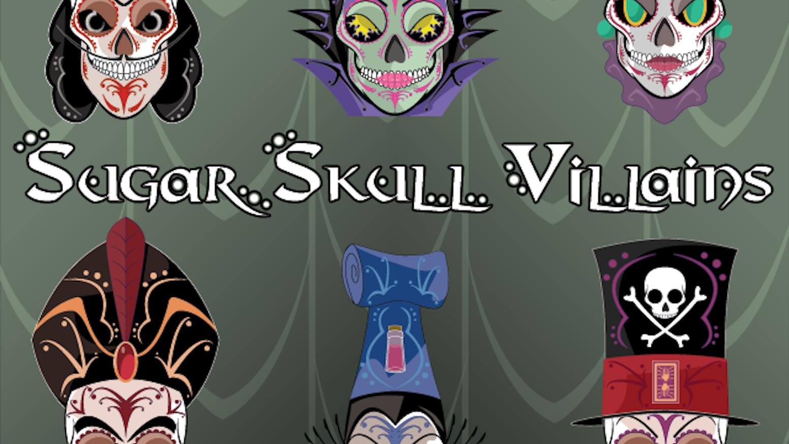 Sugar Skull Villains Poster by Mickel Yantz — Kickstarter 9227001a983