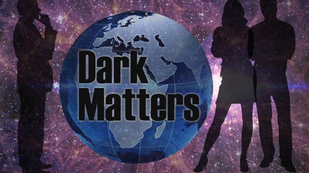 Dark Matters, an Original Novel of (mostly) Fiction project video thumbnail