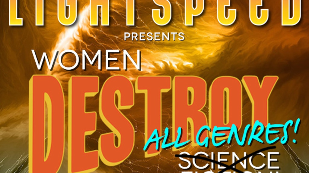 Women Destroy Science Fiction! is a special issue of the Hugo Award-nominated magazine LIGHTSPEED entirely written—and edited—by women.