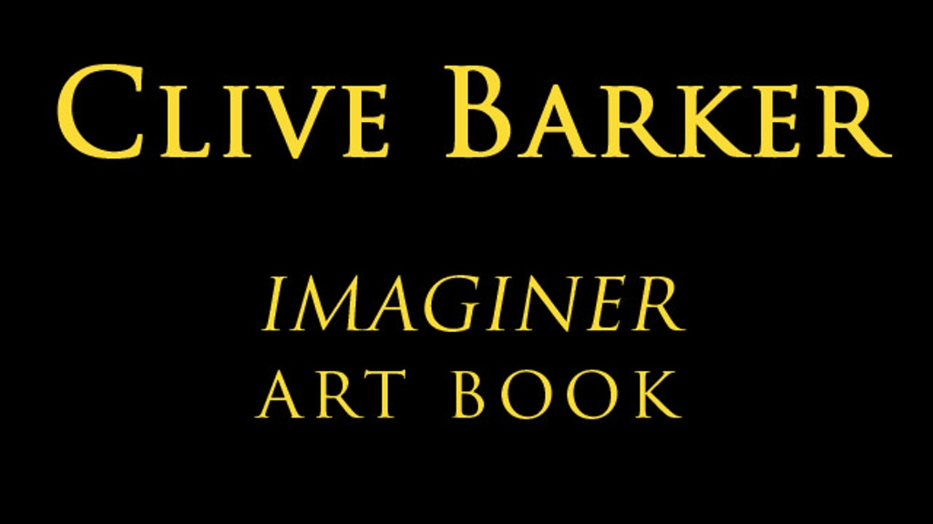 CLIVE BARKER: IMAGINER Deluxe Hardcover Art Book. project video thumbnail