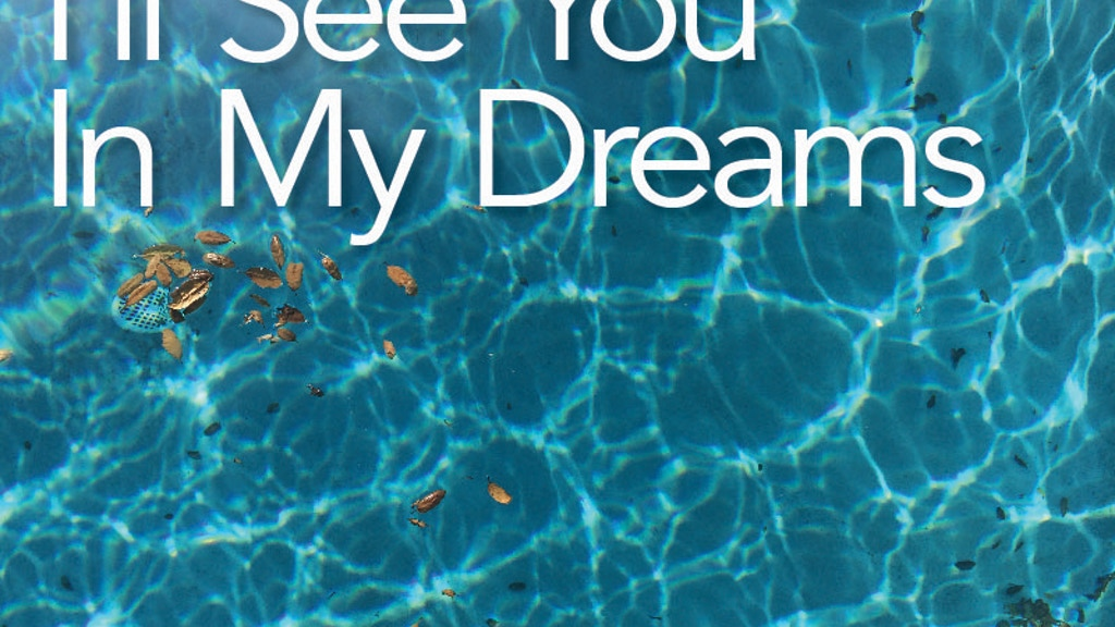 I'LL SEE YOU IN MY DREAMS - narrative feature film project video thumbnail