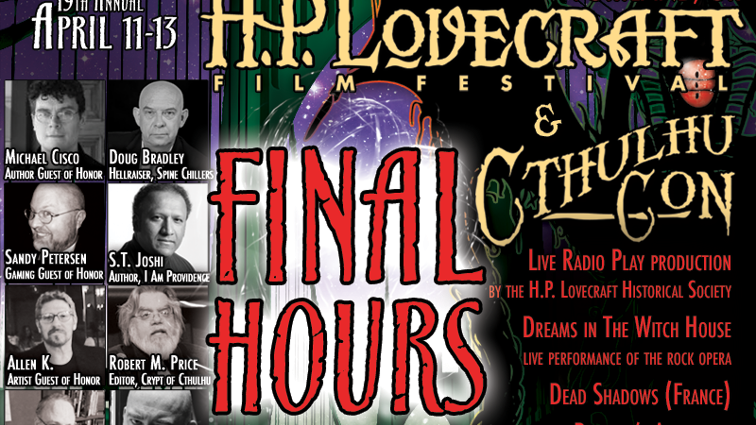 April 11-13, 2014: Three days of indie films, readings, panels, art, music, & vendors, in honor of the master of the Weird tale.