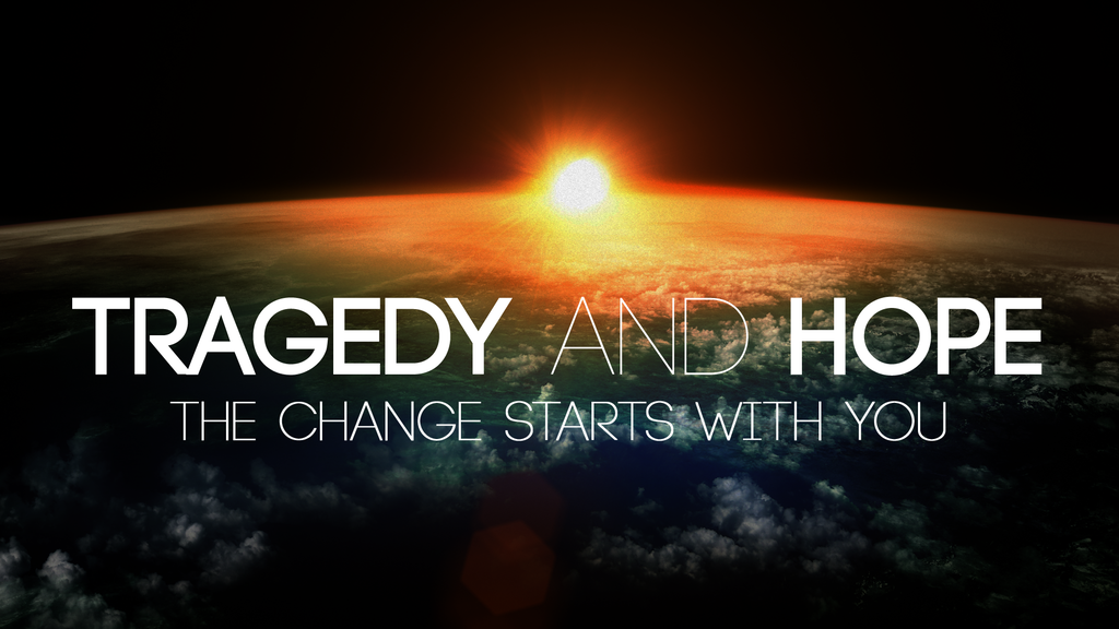 Tragedy and Hope Project by Isaac Blencowe — Kickstarter