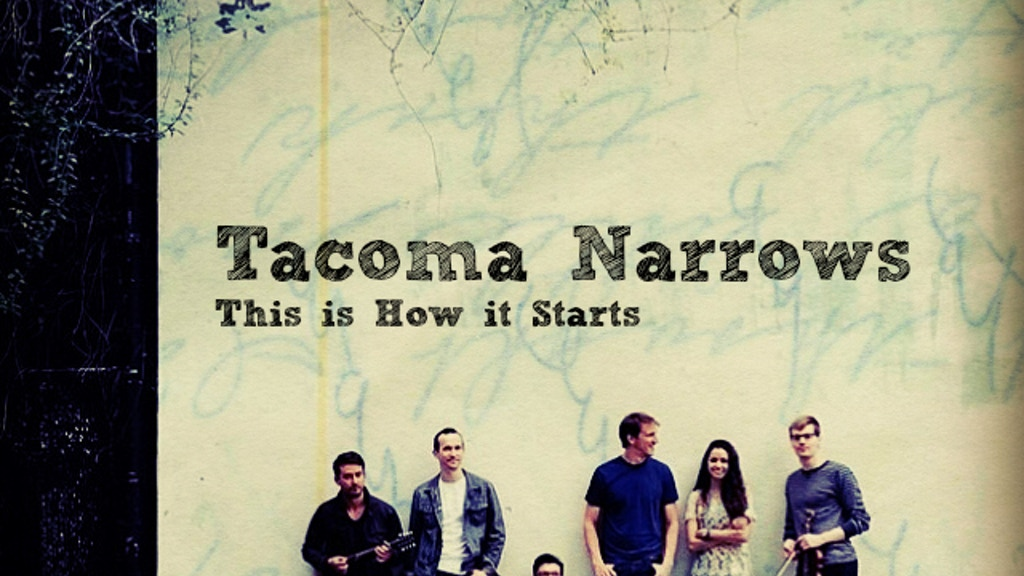 This Is How It Starts - Tacoma Narrows First Album project video thumbnail