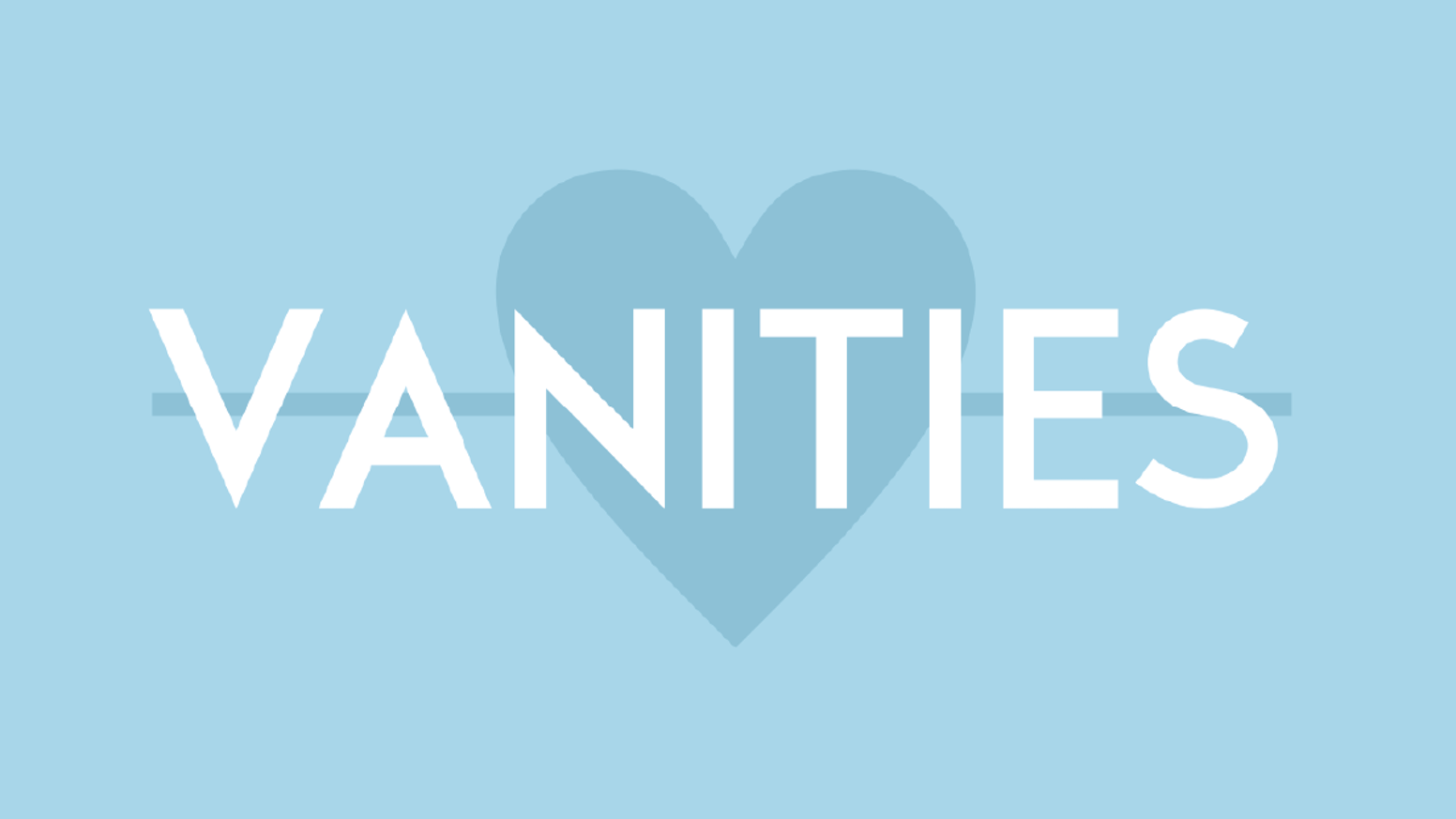 Vanities - A Comedy of Sisterhood and Self Discovery by