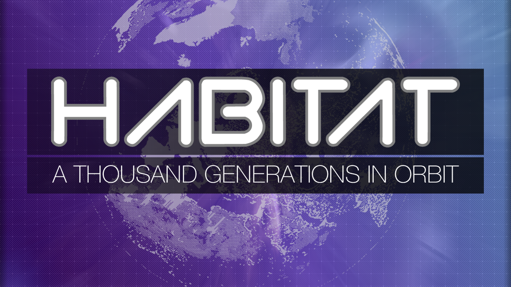 HABITAT: A Thousand Generations in Orbit project video thumbnail