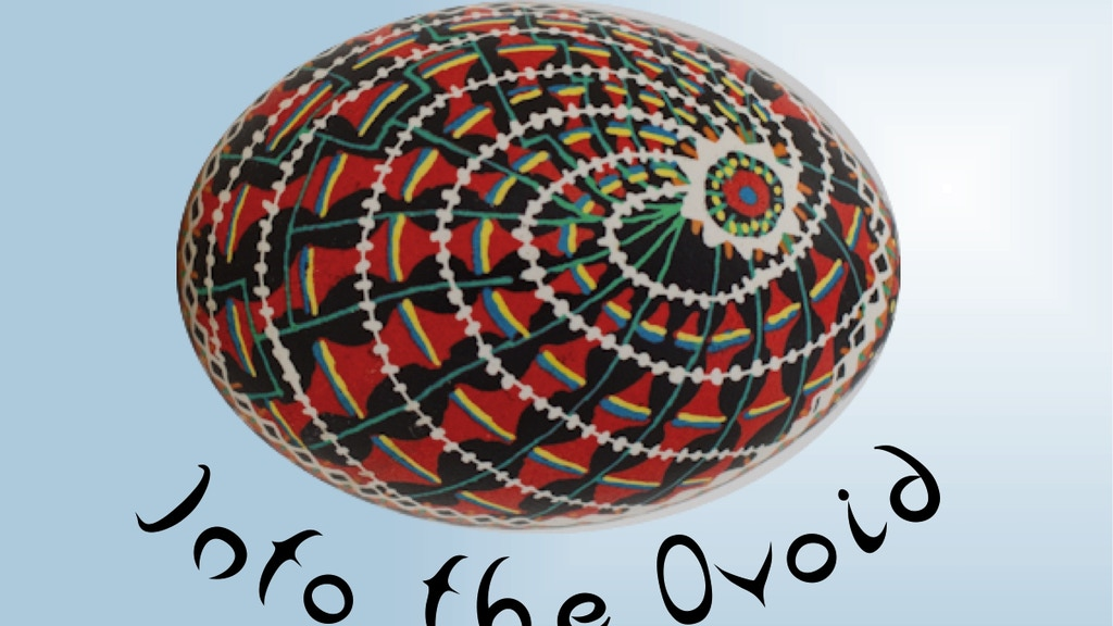 """""""Into the Ovoid"""" explores beautiful Ukrainian eggs in film. project video thumbnail"""