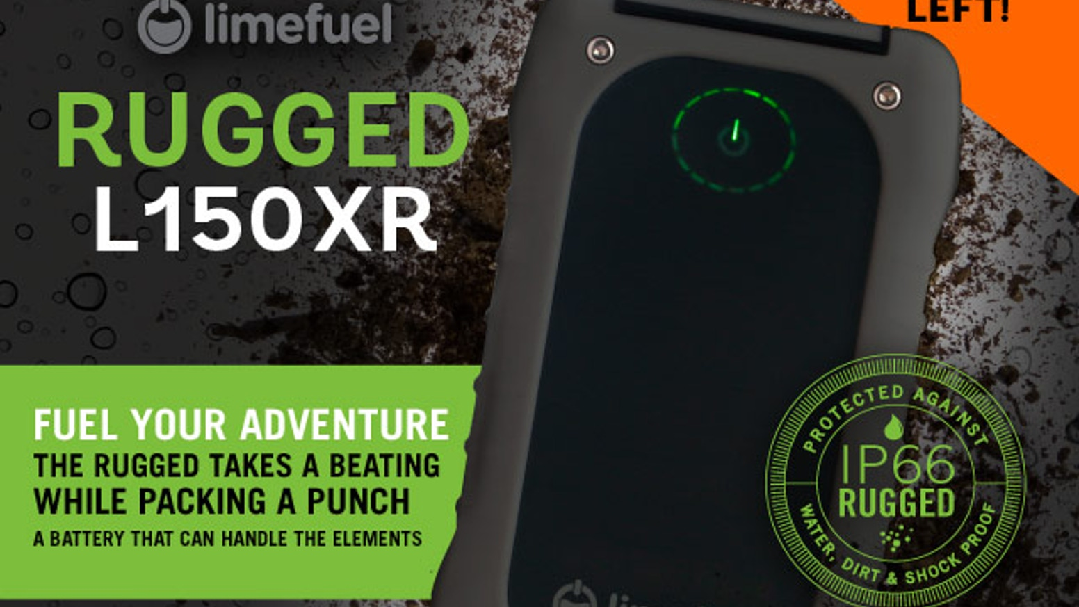 High capacity all terrain external battery keeps your devices fueled for life's adventures!