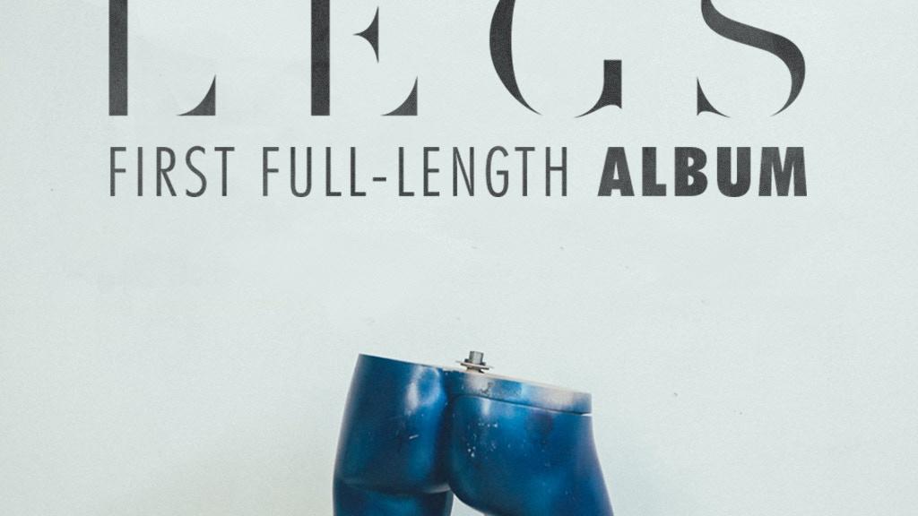 LEGS' first full-length album! project video thumbnail