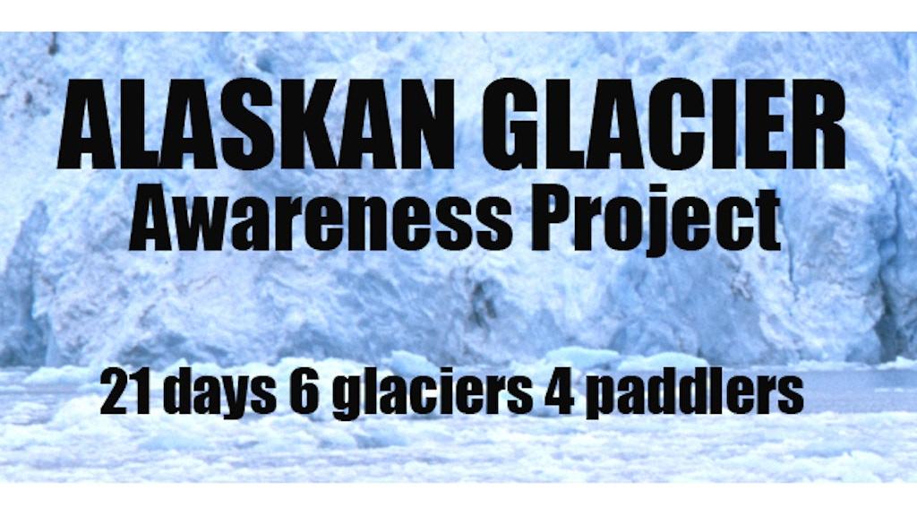 Alaskan Glacier Awareness Project project video thumbnail