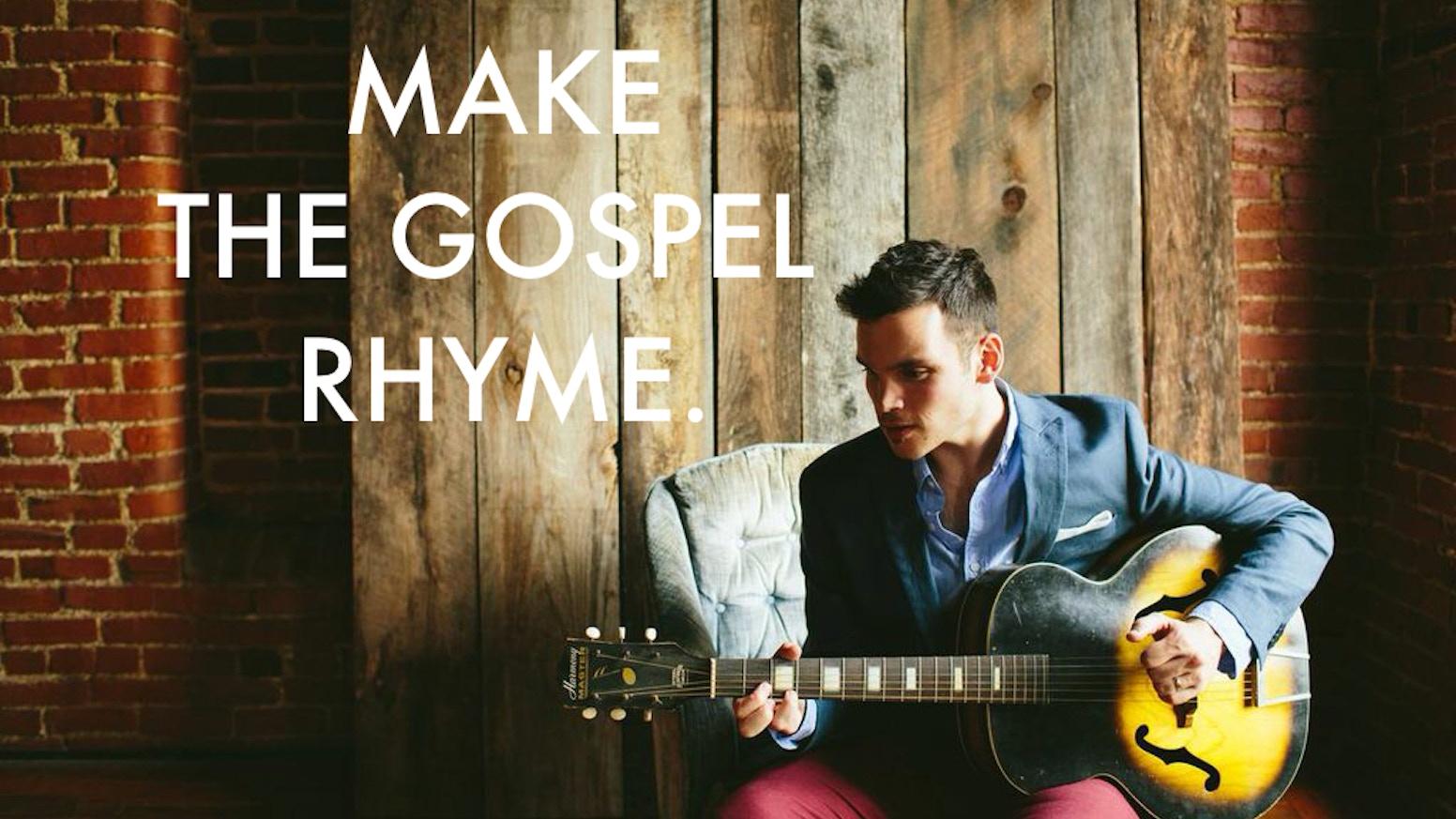 Make The Gospel Rhyme With Jimmy Needham By Jimmy Needham Kickstarter