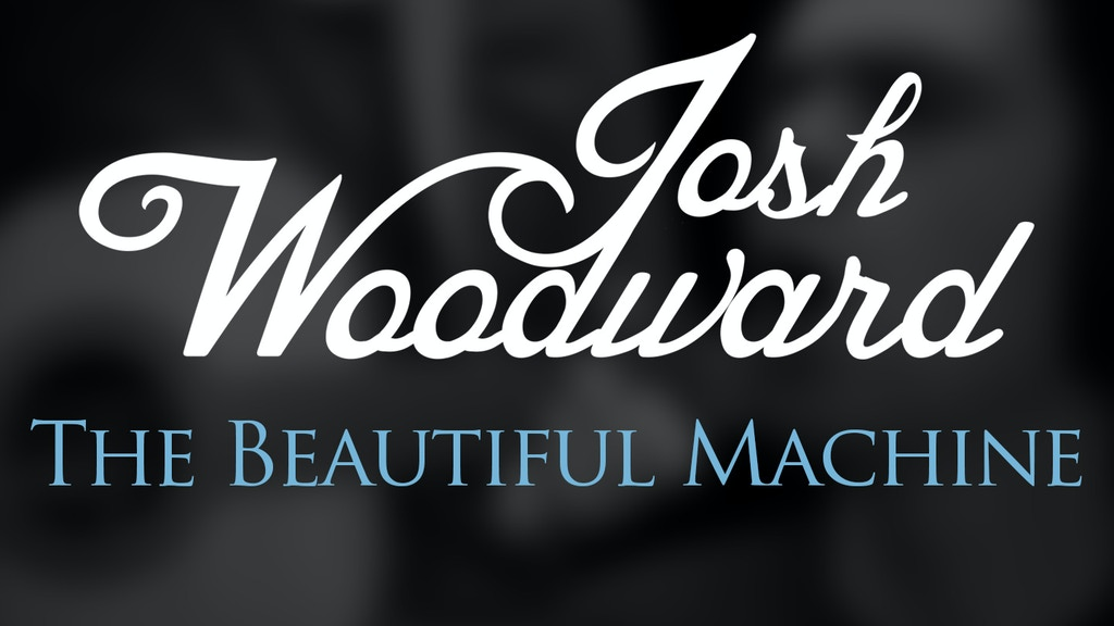 "Josh Woodward's New CD: ""The Beautiful Machine"" project video thumbnail"
