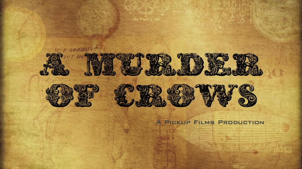 A Murder of Crows: Steampunk Crime Drama Web Series Pilot project video thumbnail