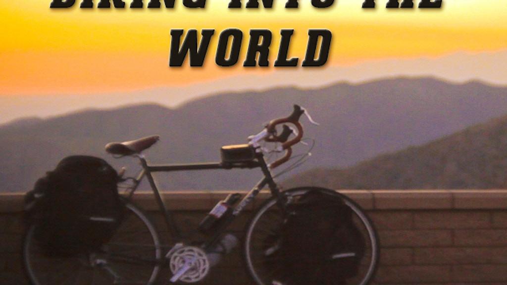 Biking Into the World - Web Series project video thumbnail