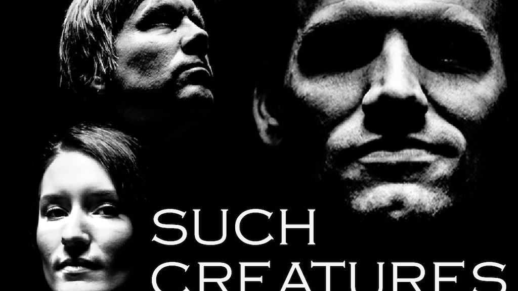 Such Creatures: A Modern Film Noir project video thumbnail